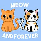 Meow and Forever - Cat Cute Love Shirt by JustTheBeginning-x (Tori)
