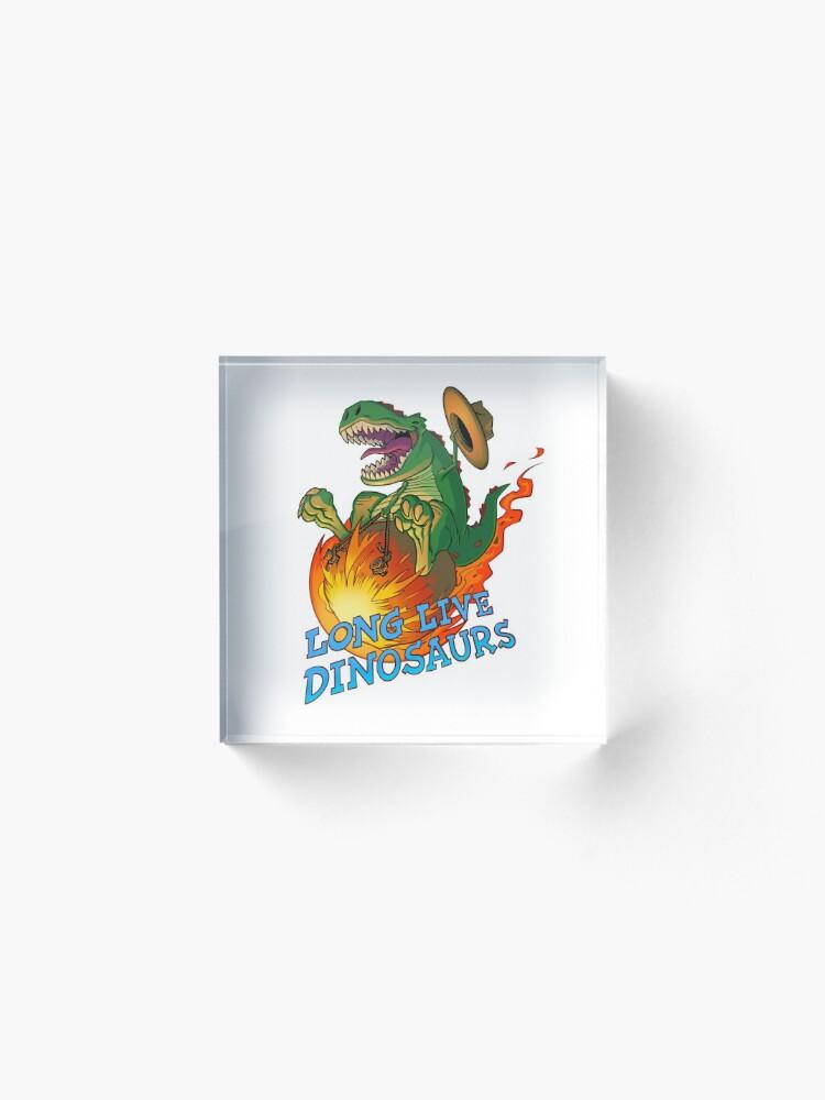 Alternate view of Long Live Dinosaurs Acrylic Block