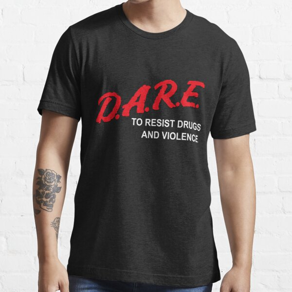 DARE to Resist Drugs and Violence Essential T-Shirt
