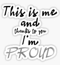 Proud - ESC 2019 - This is me and thanks to you Im PROUD (BWSilver) Sticker