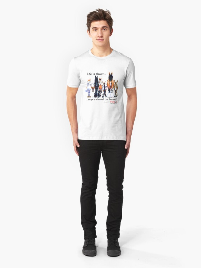Alternate view of Copy of Fergus the Horse: Life is Short... Stop and Smell the Horses (Black Font) Slim Fit T-Shirt