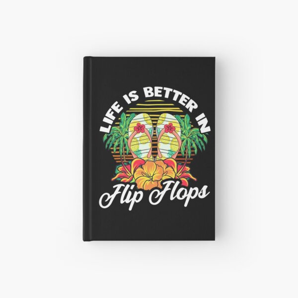 Life is Better In Flip Flops Beach Summer Vacation Gift graphic Hardcover Journal