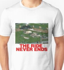 The Ride Never Ends T-Shirt
