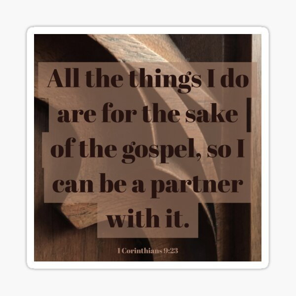 For the Sake of the Gospel - Verse Image from 1 Corinthians 9:23 Sticker