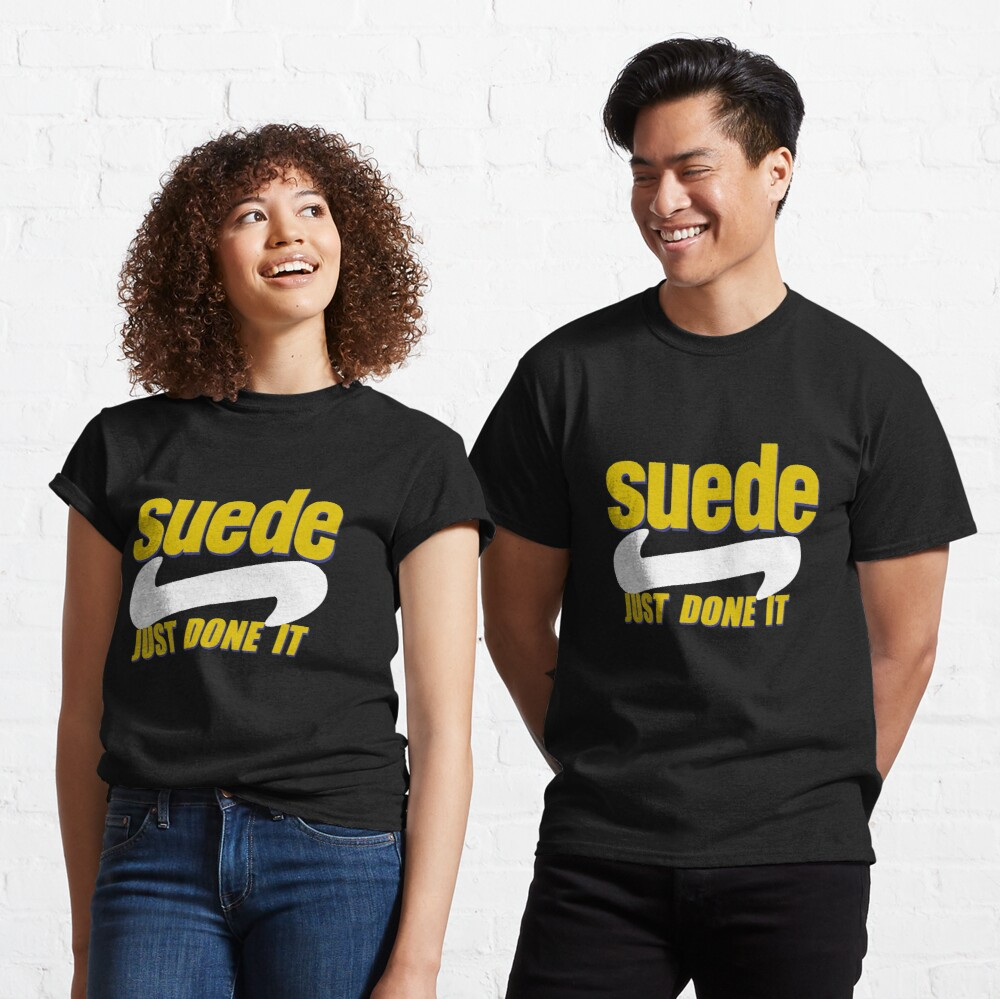 """Suede """"Just Done It"""" Classic T-Shirt"""