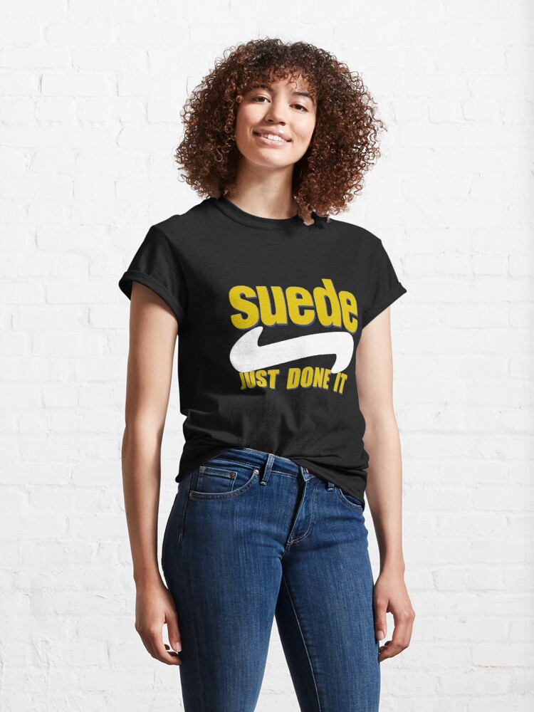 """Alternate view of Suede """"Just Done It"""" Classic T-Shirt"""