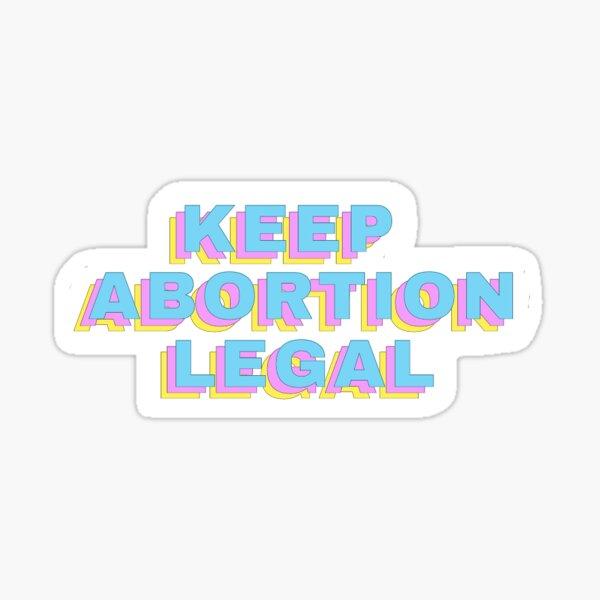"""Keep Abortion Legal"" Fundraiser Sticker"