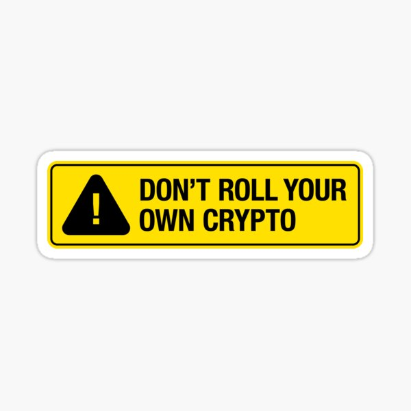 Don't Roll Your Own Crypto Sticker