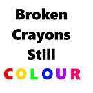 Broken Crayons Still Colour by sugi007