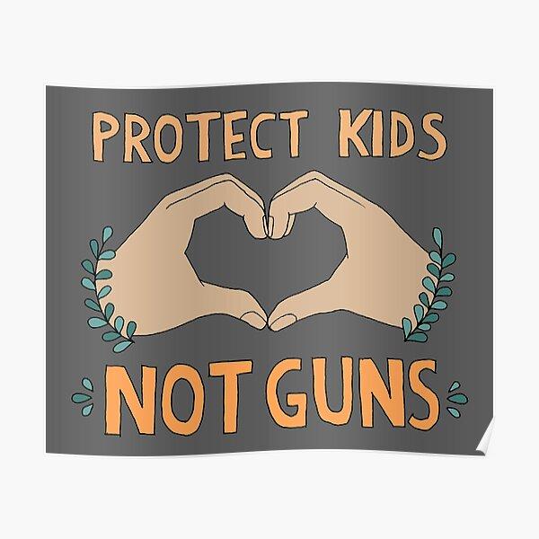PROTECT KIDS, NOT GUNS Poster