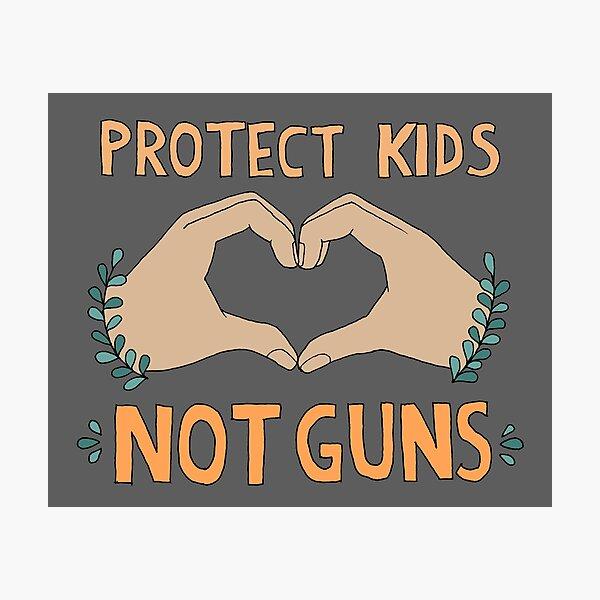 PROTECT KIDS, NOT GUNS Photographic Print
