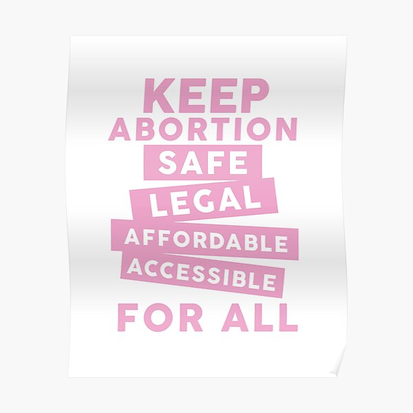 Keep Abortion Safe, Legal, Affordable, Accessible For All Poster