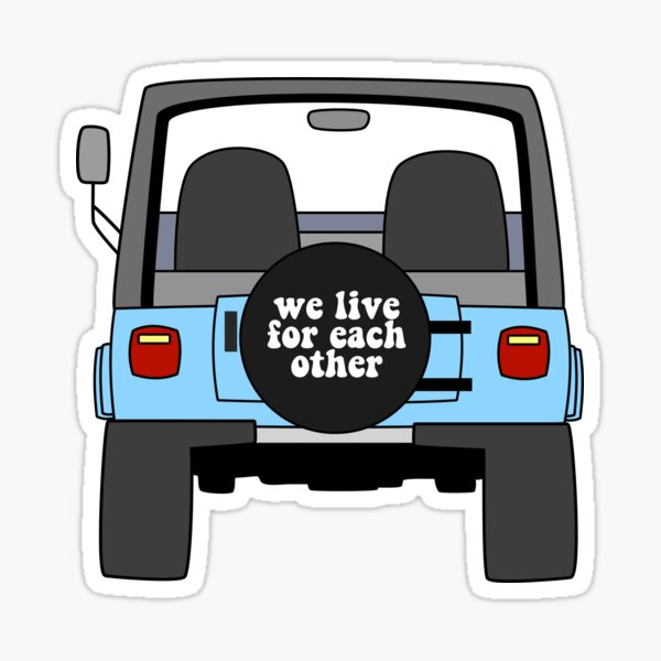 We Live for Each Other Jeep Sticker