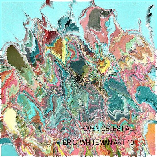 ( OVEN  CELESTIAL )  ERIC WHITEMAN   by eric  whiteman