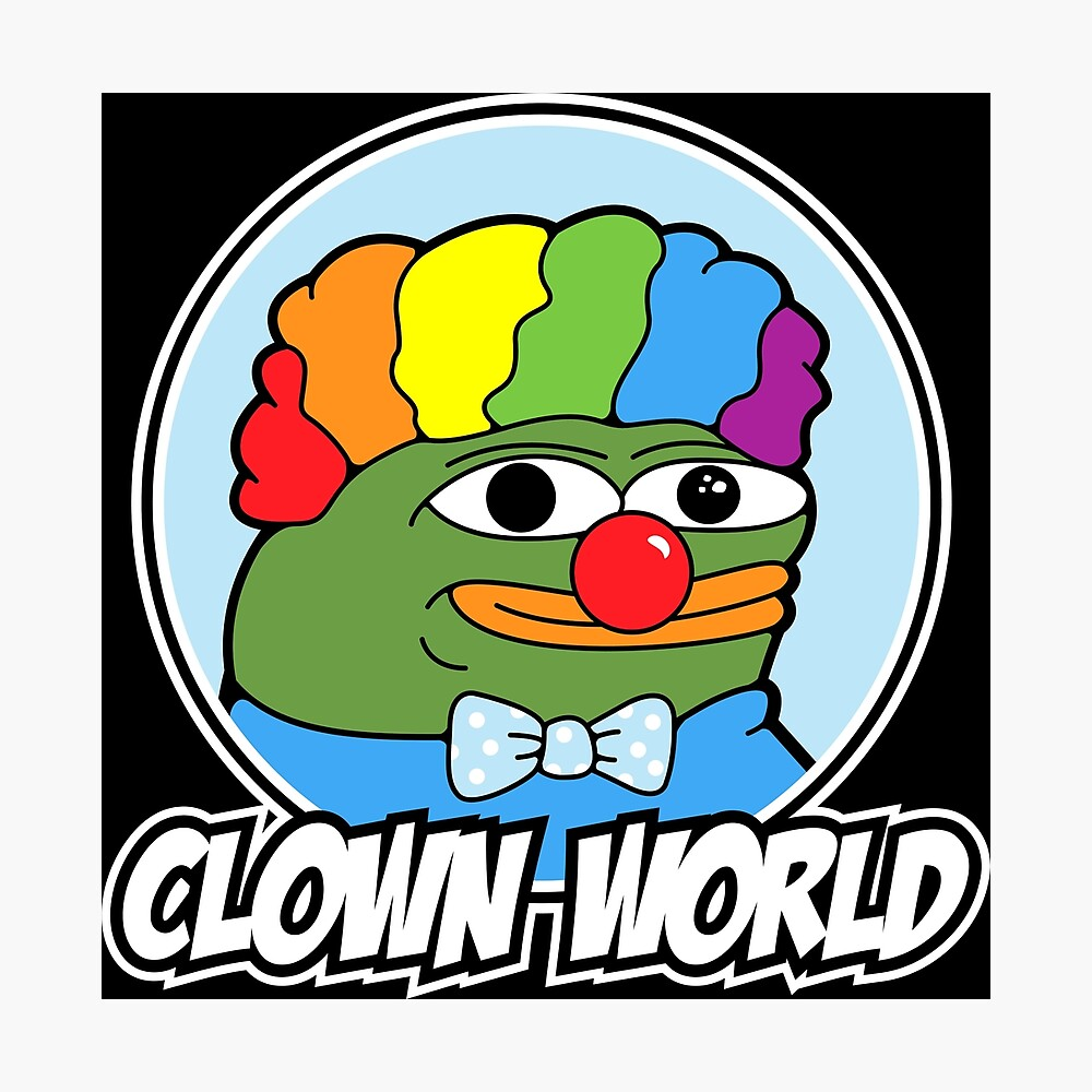Clown World Pepe Meme Poster By Unluckydevil Redbubble Show off your favorite photos and videos to the world, securely and privately show content. redbubble