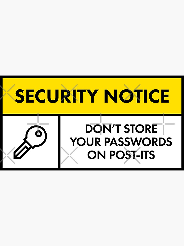 Don't Store Passwords On Post-its by adidabu