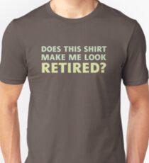 Lässt mich dieses Shirt im Ruhestand dunkel aussehen Slim Fit T-Shirt