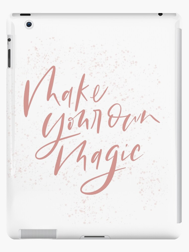 Make Your Own Magic by lifeidesign
