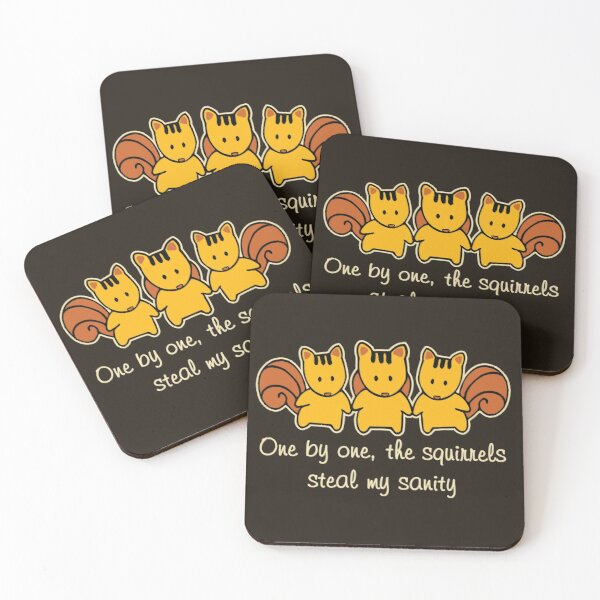 The squirrels steal my sanity Funny Saying Coasters (Set of 4)