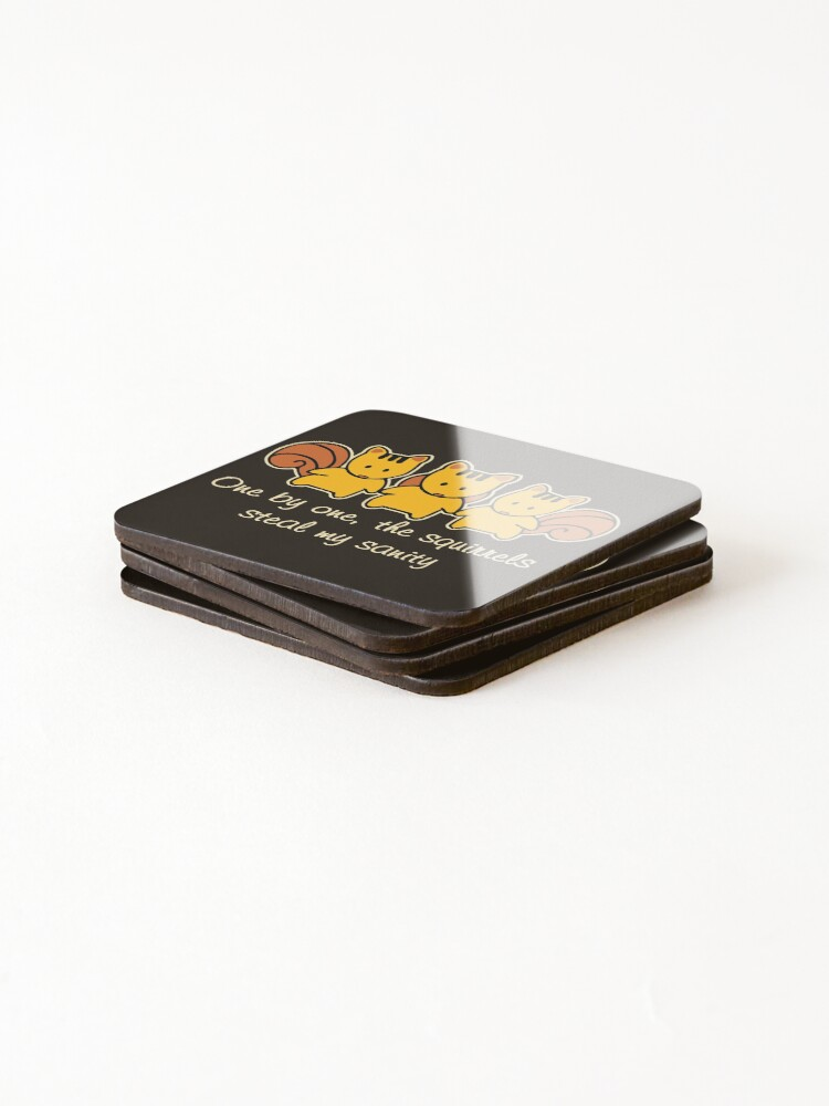 Alternate view of The squirrels steal my sanity Funny Saying Coasters (Set of 4)