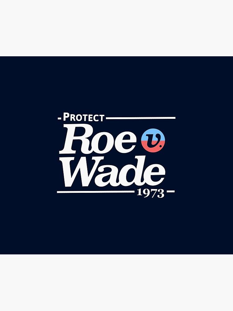 Schützen Sie Roe V Wade, Pro Choice Shirt von BootsBoots
