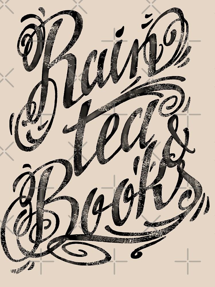 Rain, Tea, Books -lettering only- by medusadollmaker
