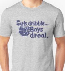 Girls dribble...Boys drool. Unisex T-Shirt