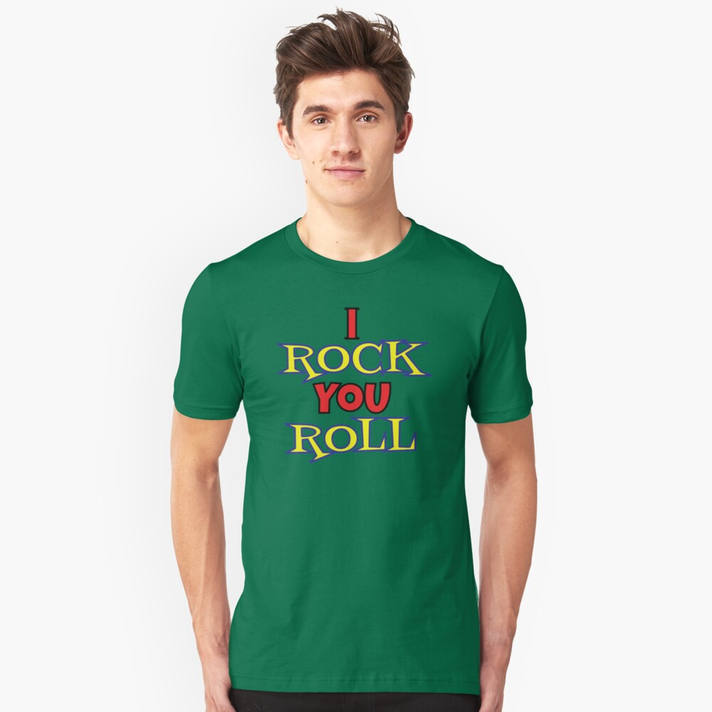 I Rock You Roll... Slim Fit T-Shirt