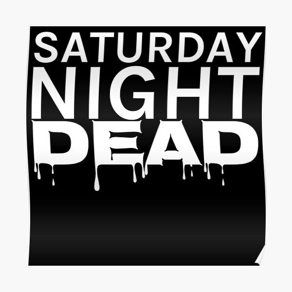 Saturday Night Dead Poster