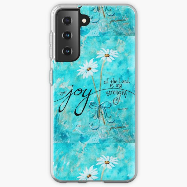 The Joy of the Lord is my Strength by Jan Marvin Samsung Galaxy Soft Case
