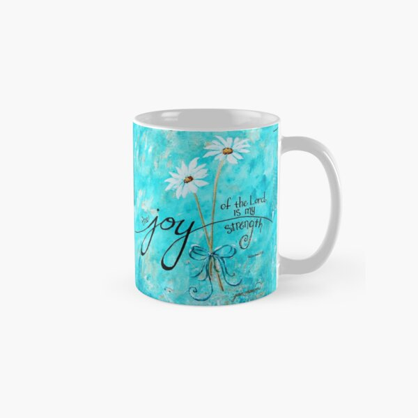 The Joy of the Lord is my Strength by Jan Marvin Classic Mug