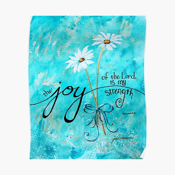 The Joy of the Lord is my Strength by Jan Marvin Poster