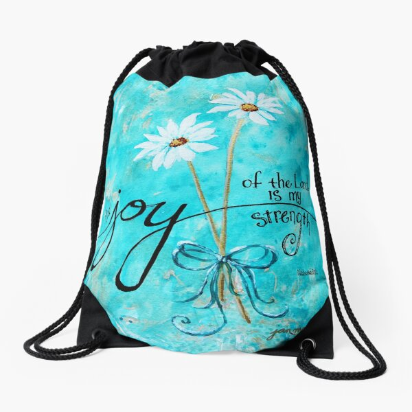 The Joy of the Lord is my Strength by Jan Marvin Drawstring Bag