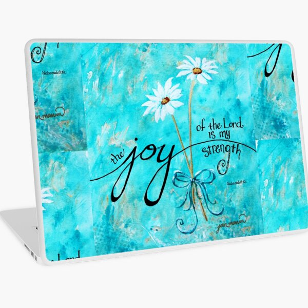 The Joy of the Lord is my Strength by Jan Marvin Laptop Skin