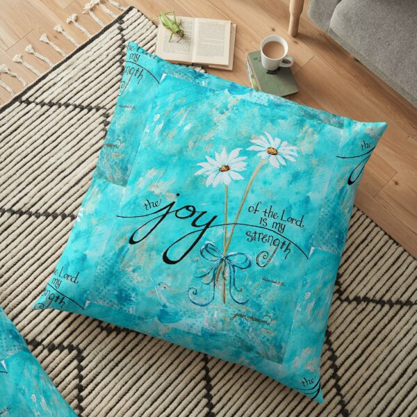 The Joy of the Lord is my Strength by Jan Marvin Floor Pillow