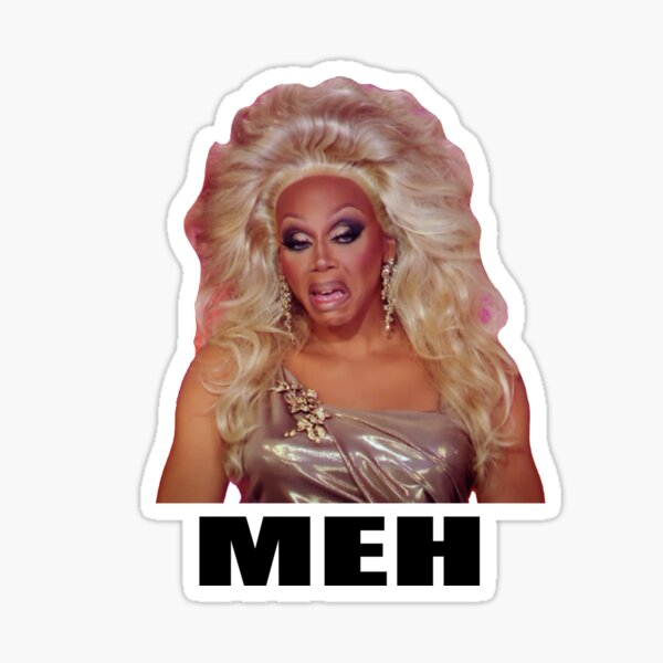"Rupaul ""Meh"" Reaction Image Design Sticker"