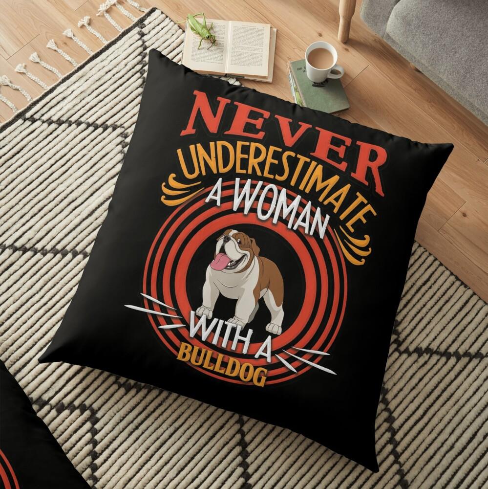 Bulldog -  Never Underestimate A Woman With A Bulldog Silhouette Floor Pillow