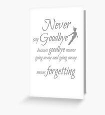 never say goodbye Greeting Card