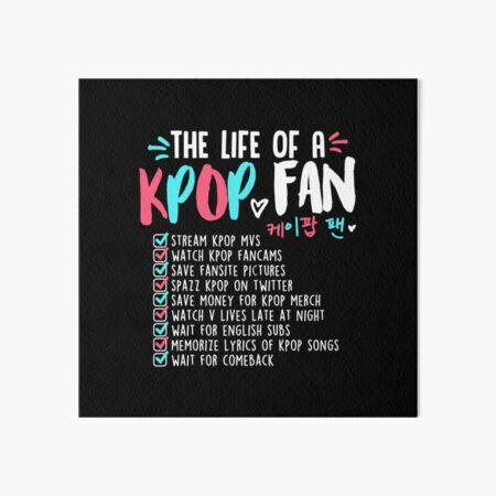 The Life of a Kpop Fan Art Board Print