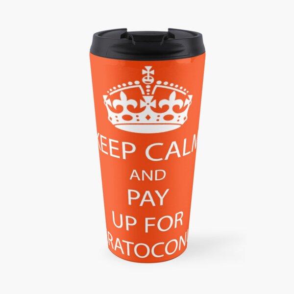 Keep Calm And Pay Up On Keratoconus Sticker - Mug t-shirt - Awareness - Funny Message Travel Mug