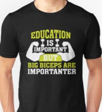 Big Biceps Are Importanter - Lifting Exercise Fitness Gym Quote Lift Weights Workout Saying Funny Humor Slim Fit T-Shirt
