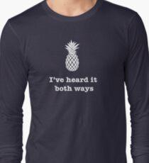 I've heard it both ways, Pineapple style Long Sleeve T-Shirt