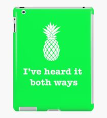 I've heard it both ways, Pineapple style iPad Case/Skin