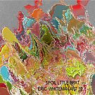 ( SPOIL LITTLE  BRAT )   ERIC WHITEMAN  ART   by eric  whiteman