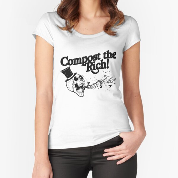 Compost the Rich! - Black Print Fitted Scoop T-Shirt