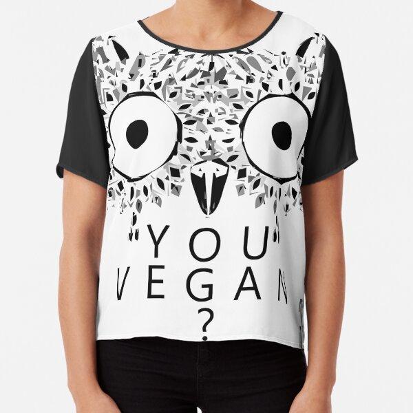 "You Vegan?"" Owl - You, yes you! Are you vegan? Why not? - SWP14 Chiffon Top"