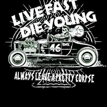 Hot Rod Live Fast Die Young - White & Green Neon (alpha bkground) by AbsinthTears