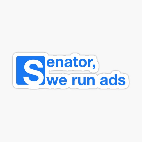 Senator we run ads Sticker