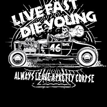 Hot Rod Live Fast Die Young - White (alpha bkground) by AbsinthTears
