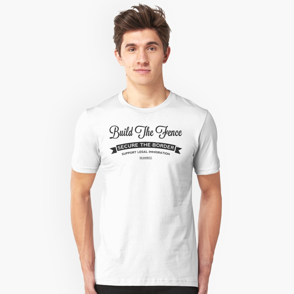 Build The Fence Slim Fit T-Shirt